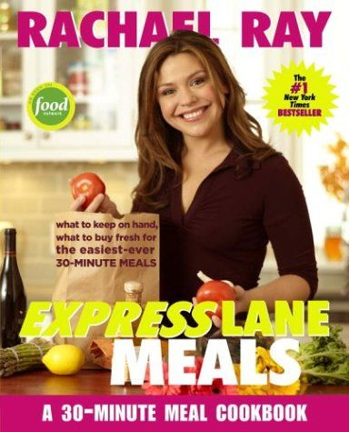 Rachael Ray Express Lane Meals: Great Dinners From the Pantry and Your Market's Express Lane