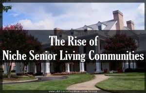 The Rise of Niche Senior Living Communities