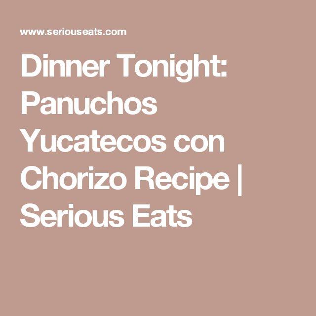 Dinner Tonight: Panuchos Yucatecos con Chorizo Recipe   Serious Eats
