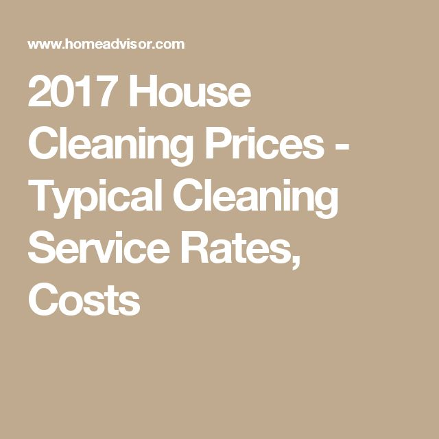 2017 House Cleaning Prices - Typical Cleaning Service Rates, Costs