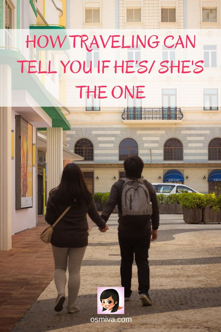 How Traveling Can Tell You If He's/ She's the One #traveljournal #travel #traveldiaries #travelwithpartner #travelcouple #osmiva