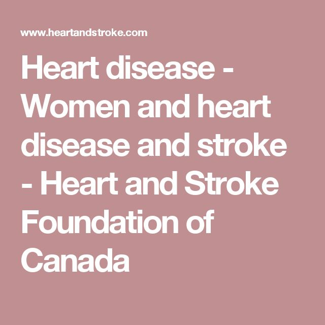 Heart disease - Women and heart disease and stroke - Heart and Stroke Foundation of Canada