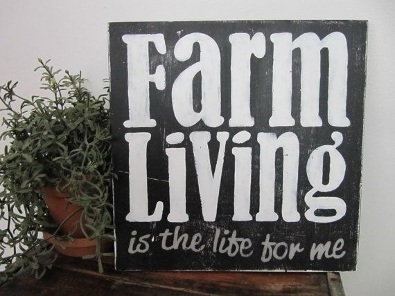 Farm Living Is The Life For Me, Painted Sign, Distressed Sign, Farm , Rustic Sign, wood sign