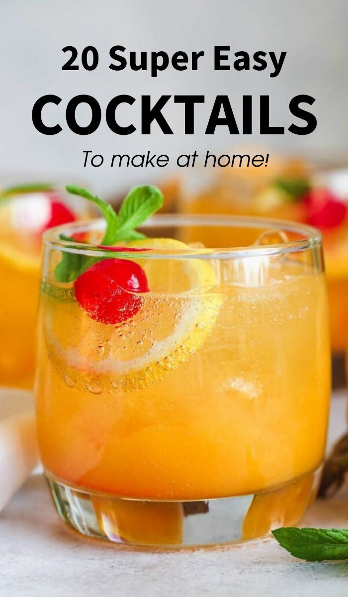 20 Super Easy Cocktails To Make At Home In 2020 Cocktails To Make At Home Easy Cocktails Cocktail Recipes Easy