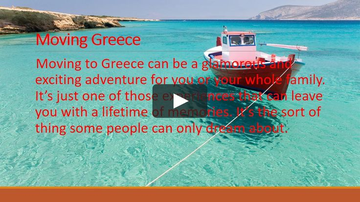Moving to Greece can be a glamorous and exciting adventure for you or your whole family.
