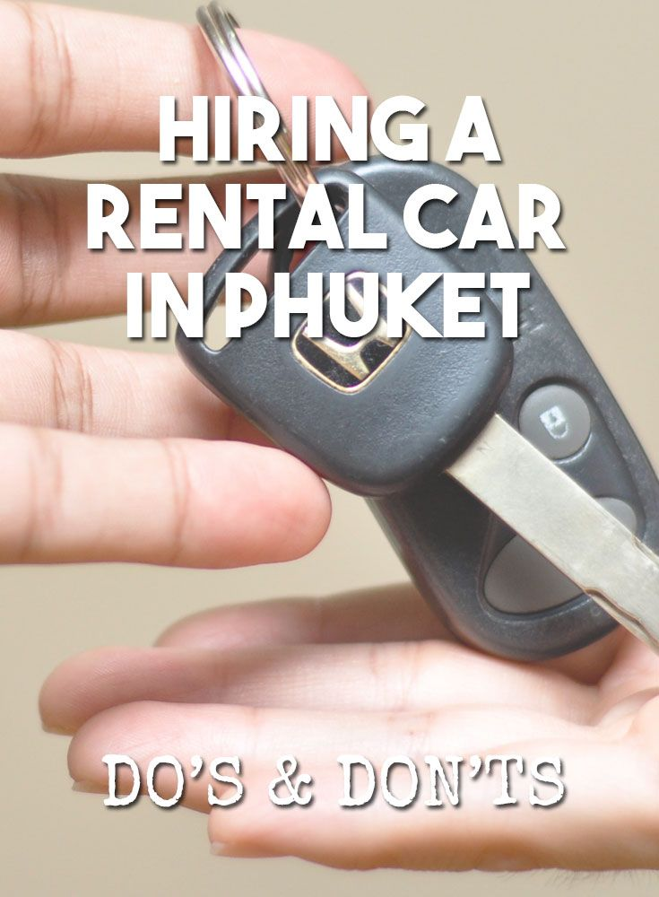 Phuket Car Rental - do you need one? What are the do's and don'ts of car rental in Phuket?