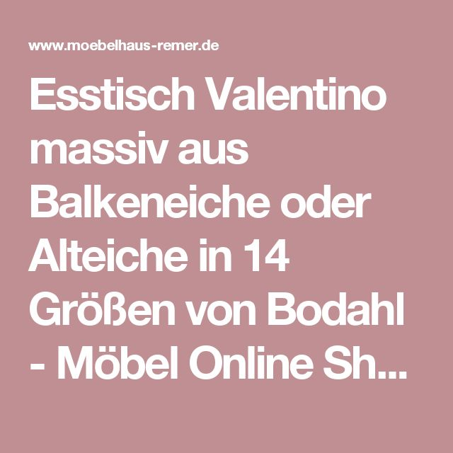 Cute Esstisch Valentino massiv aus Balkeneiche oder Alteiche in Gr en von Bodahl M bel Online Shop
