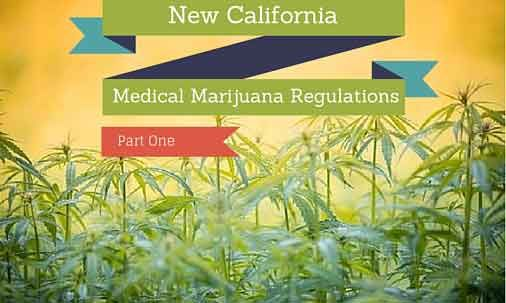 New California Medical Marijuana Regulations Blog Post. Part 1 of 2 #medicalmarijuana #california