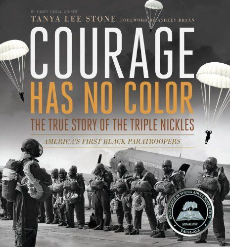 Courage Has No Color, The True Story of the Triple Nickles: America's First Black Paratroopers - MAIN Juvenile D769.348 555th .S76 2013  - check availability @ https://library.ashland.edu/search/i?SEARCH=0763651176