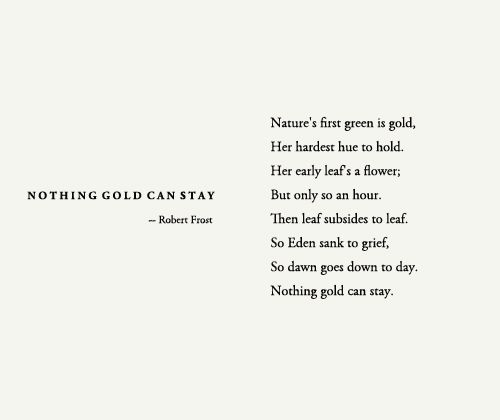 Robert Frost - Nothing Gold Can Stay