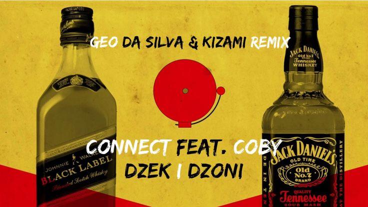 Connect feat. Coby - Dzek i Dzoni (Geo Da Silva & Kizami Remix)