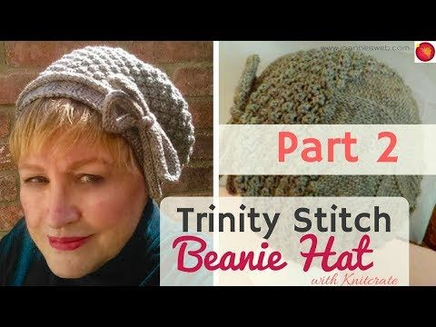 (57) PART 2 Trinity Stitch Hat - Cloche Knitted Beanie - Slouchy Knitted Beanie Hat - With Knitcrate - YouTube