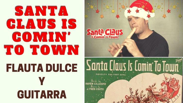"""Cómo tocar """"Santa Claus is comin' to town"""" con flauta dulce y guitarra"""