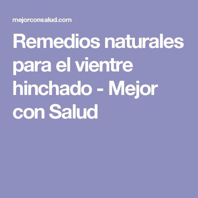 Remedios naturales para el vientre hinchado - Mejor con Salud