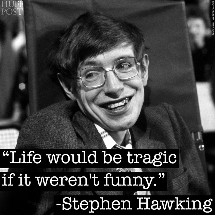 These 7 Stephen Hawking Quotes Will Make You Smile--- ONE STRONG AND SMART PERSON...