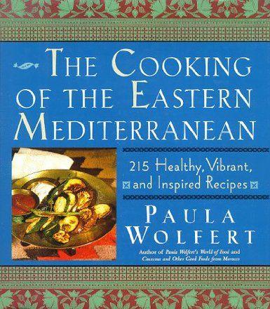 The Cooking of the Eastern Mediterranean: Amazon.co.uk: Paula Wolfert: Books