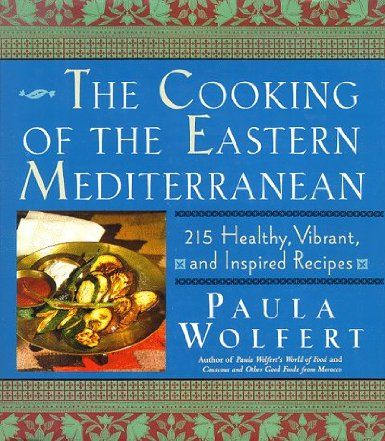 The Cooking of the Eastern Mediterranean: Amazon.co.uk: Paula Wolfert: Books