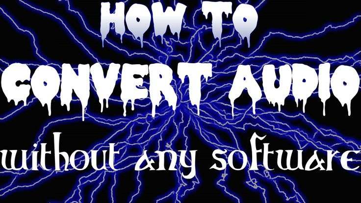 how to convert audio without any software