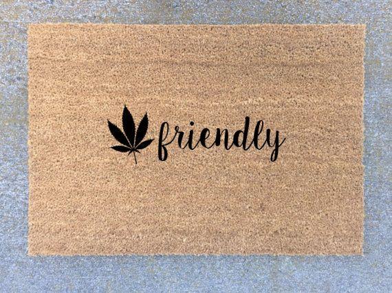 Marijuana Friendly, Welcome Mat, Door Mat, Home Decor, Apartment Decor, Marijuana, Weed Friendly, Cute Welcome Mat, Cute Doormat, 420