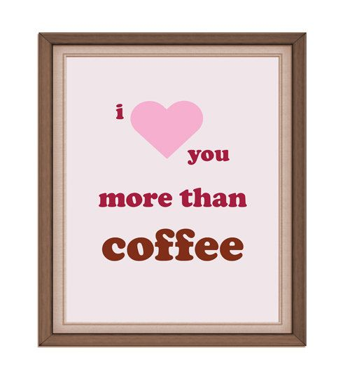 INSTANT DOWNLOAD  more than coffee  Printable by rabbitsillusions