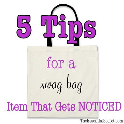 5 Tips for a Swag Bag Item That Gets Noticed   Great ideas!