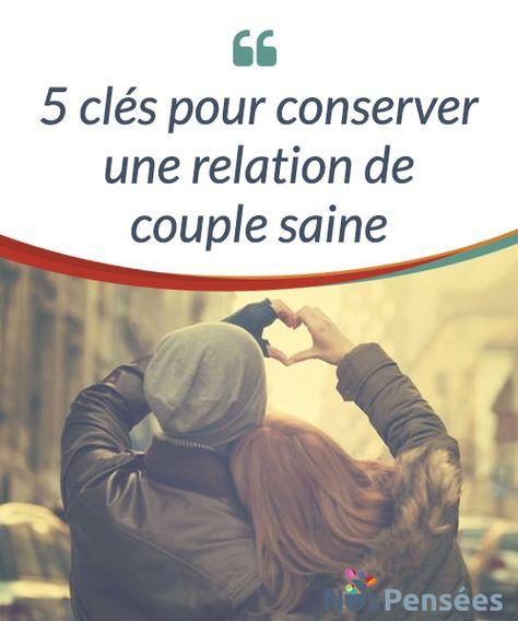 5 clés pour conserver une relation de couple saine Nous allons #partager avec vous les différentes clés pour #maintenir une relation de couple saine, pour la #consolider et pour respecter l'autre. #Emotions