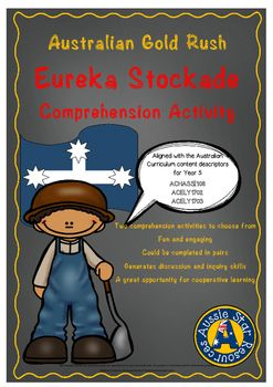 Year 5 Australian History - Gold Rush - Eureka StockadeThis fantastic resource contains two comprehension activities focusing on the Eureka Stockade.  Year 5 Australian Curriculum aligned.