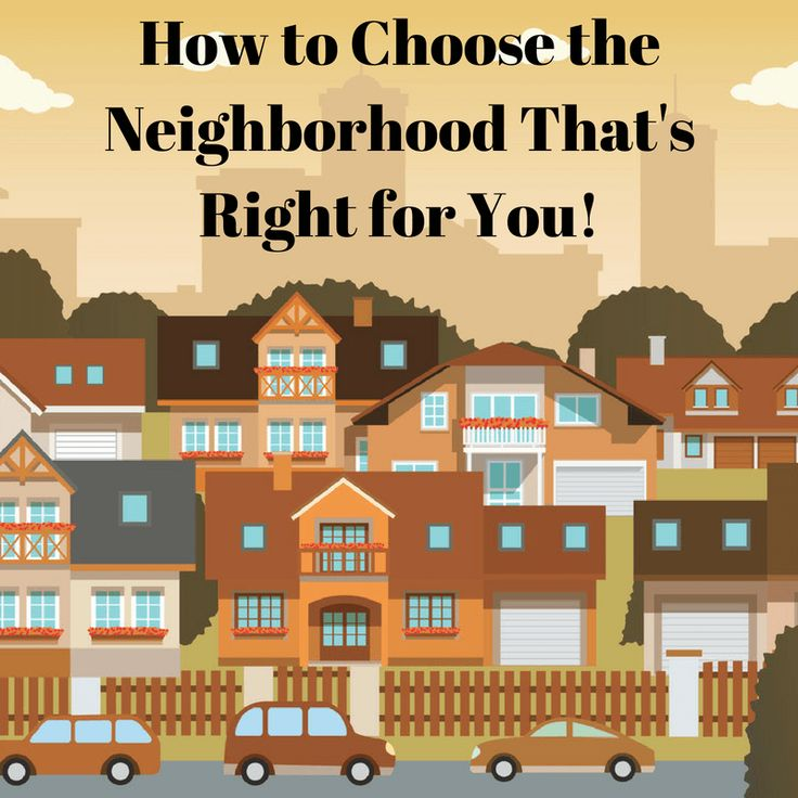 Choosing the right neighborhood is important when buying a home. This is a great guide for making sure you're in the right place.