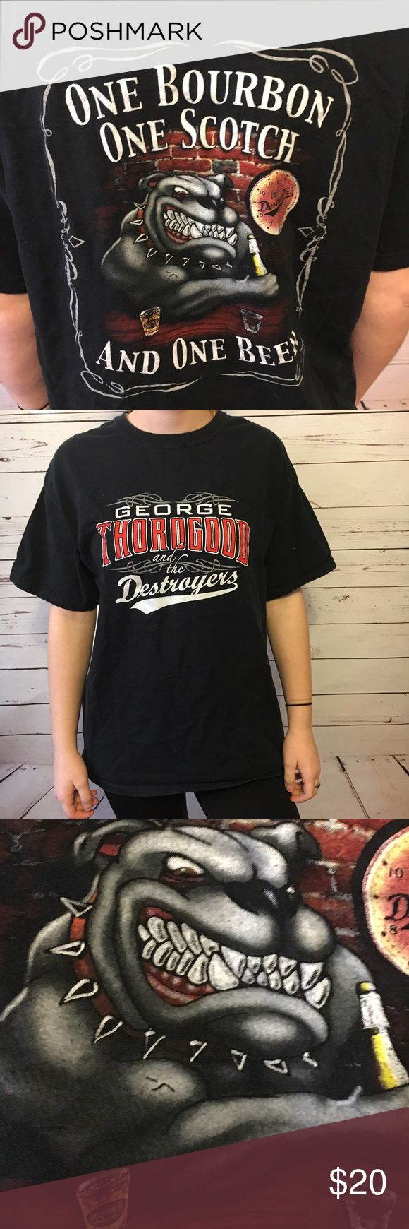 """George Thorogood """"one bourbon one Scotch one beer"""" George thorogood and the destroyers band tee. Good condition. Size unisex medium. Measurements to come. Model is 5-4 125 pounds. band tee Tops Tees - Short Sleeve"""