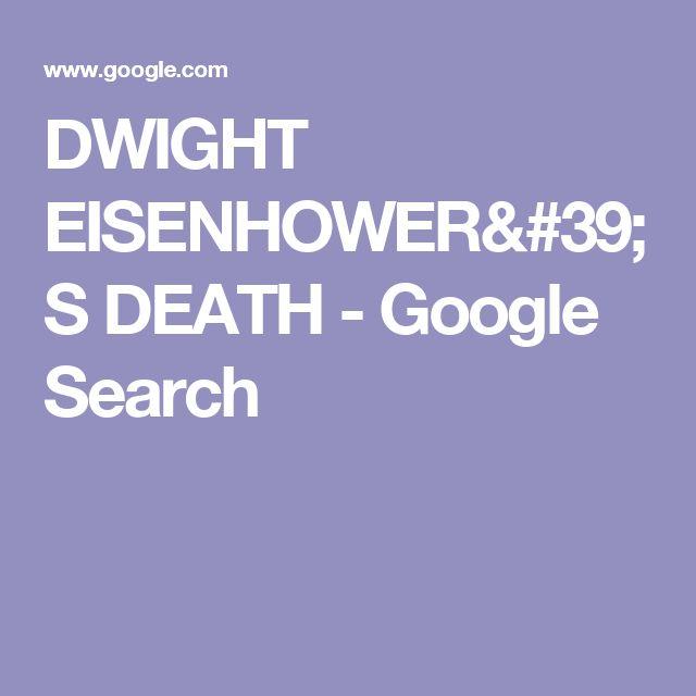 DWIGHT EISENHOWER'S DEATH - Google Search