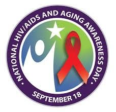 September 18  National HIV / Aids and Aging Awareness Day