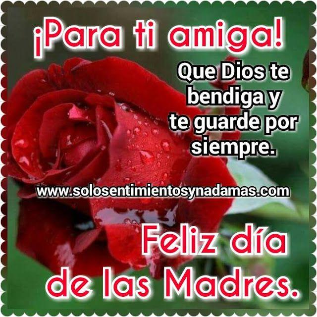 Para Ti Amiga Que Dios Te Bendiga Y Te Guarde Feliz Dia De La