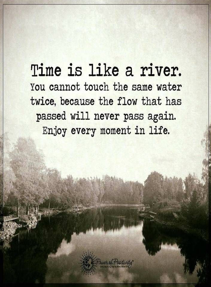 Quotes Time Is Like A River You Cannot Touch The Same Water Twice