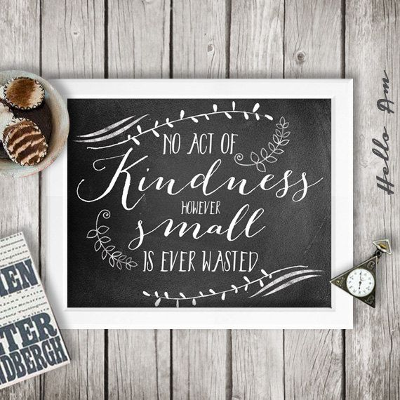 """""""No act of kindness, however small, is ever wasted."""" Etsy downloadable file"""