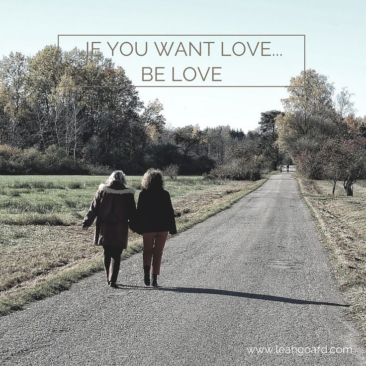 If you want love.. be love.