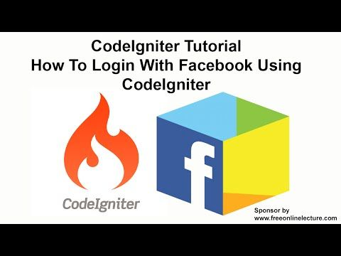 CodeIgniter Tutorial: How To Login With Facebook Using CodeIgniter - YouTube