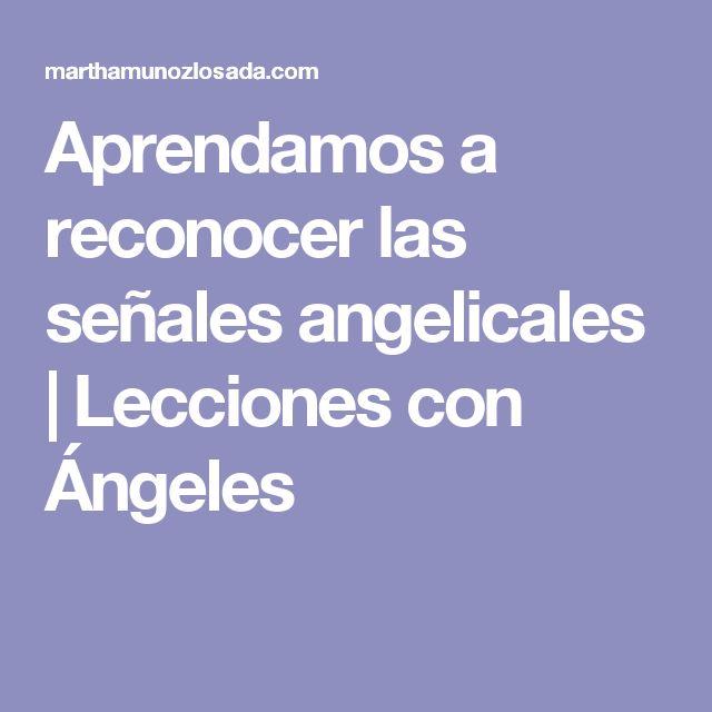 Aprendamos a reconocer las señales angelicales | Lecciones con Ángeles