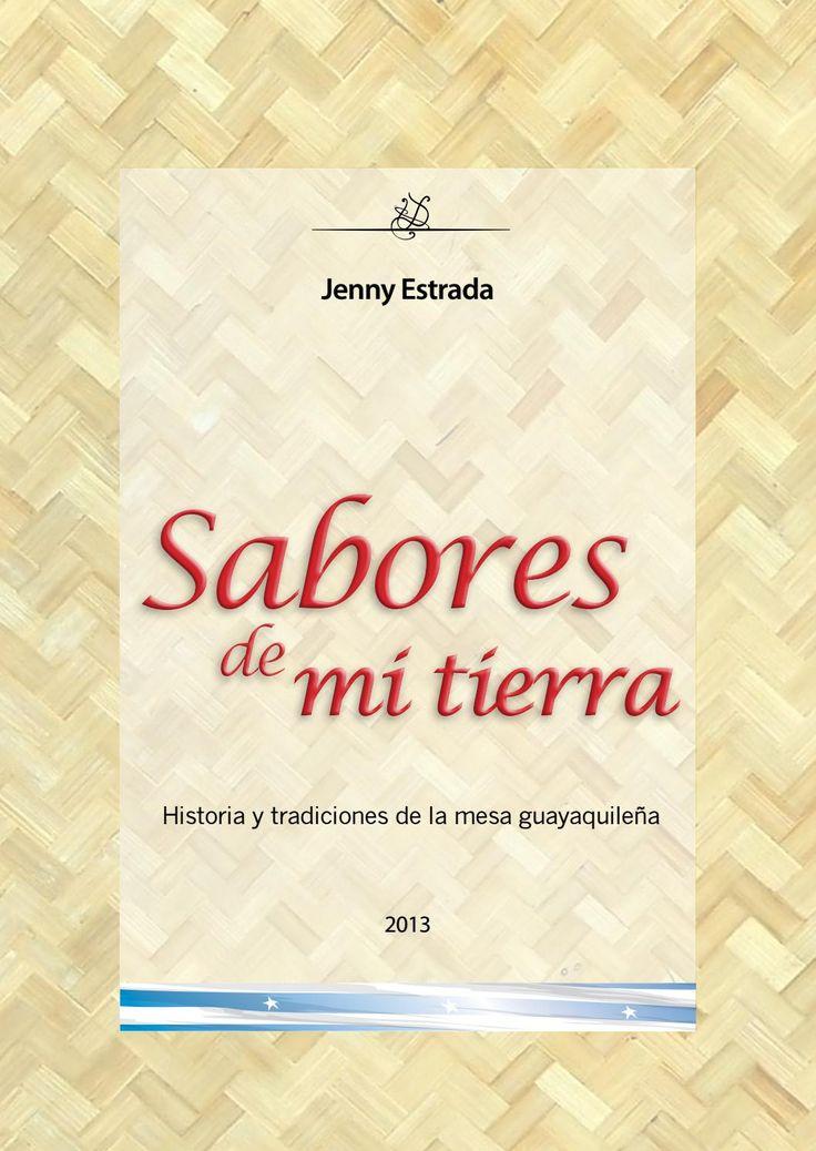Historia y tradiciones de la mesa guayaquileña Por Jenny Estrada Diseñado por. Pedro Gambarrotti