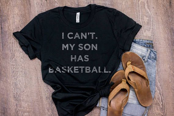 I Can't My Son Has Basketball Shirt Custom Basketball Mom Shirt Custom Text Shirt Funny Workout Shirts Women Clothing Shirts With Sayings by 25VintagePlace