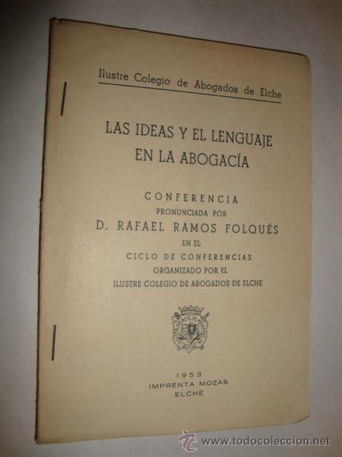 ELCHE 1953 ILUSTRE COLEGIO ABOGADOS, CONFERENCIA D. RAFAEL RAMOS FOLQUES, LA250