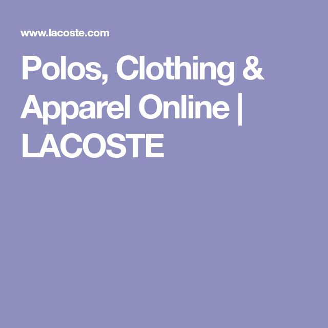 Polos, Clothing & Apparel Online | LACOSTE