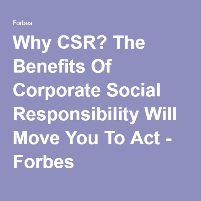 This Forbes articles details the purpose of Corporate Social Responsibility (CSR) and its many benefits including happier, more committed employees in the workplace. (3241)