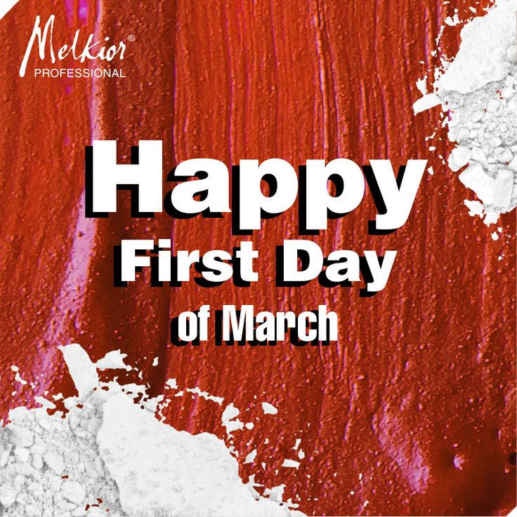 happy first day of march melkior