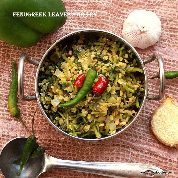 Follow foodie: Methi leaves stir fry / Fenugreek leaves Stir fry / Vendhaya Keerai poriyal