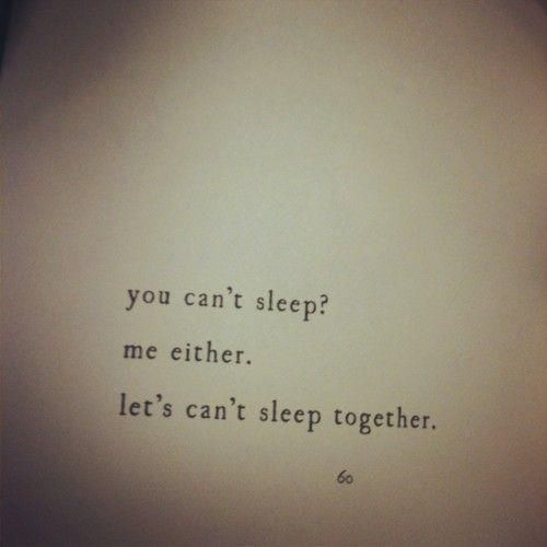 together: Sleepless Night, Can'T Sleep, Pillows Talk, Cant Sleep, Summer Night, Love Quotes, Pictures Quotes, Sleep Together, Best Quotes