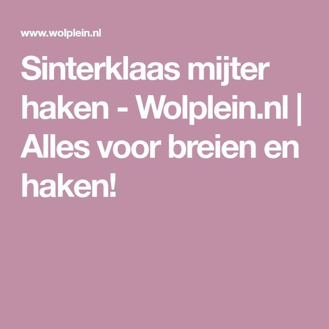 Sinterklaas mijter haken - Wolplein.nl   Alles voor breien en haken!