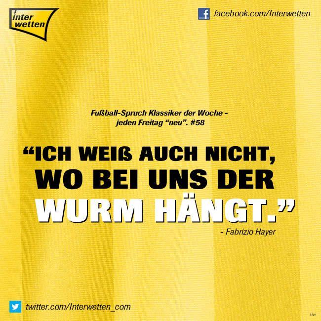 """Fußball-Spruch Klassiker der Woche - jeden Freitag """"neu"""". #58 #FSKdW - """"Ich weiß auch nicht, wo bei uns der Wurm hängt."""" - Fabrizio Hayer #Interwetten"""