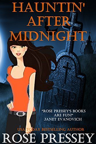 Hauntin After Midnight A Ghost Hunter Cozy Mystery Ghostly Haunted Tour Guide Book By Pressey Rose