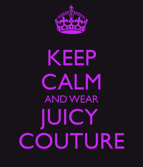 i love everything about juicy couture, oh my god, it would be an absolute dream to work for them