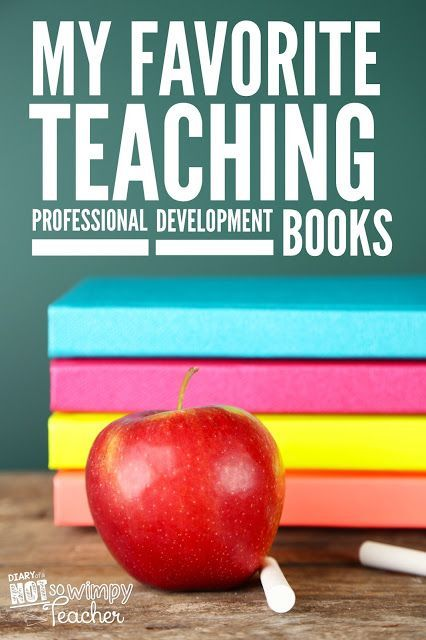 Diary of a Not So Wimpy Teacher: My Favorite Teaching Professional Development Books. Every teacher should read these books over the summer!